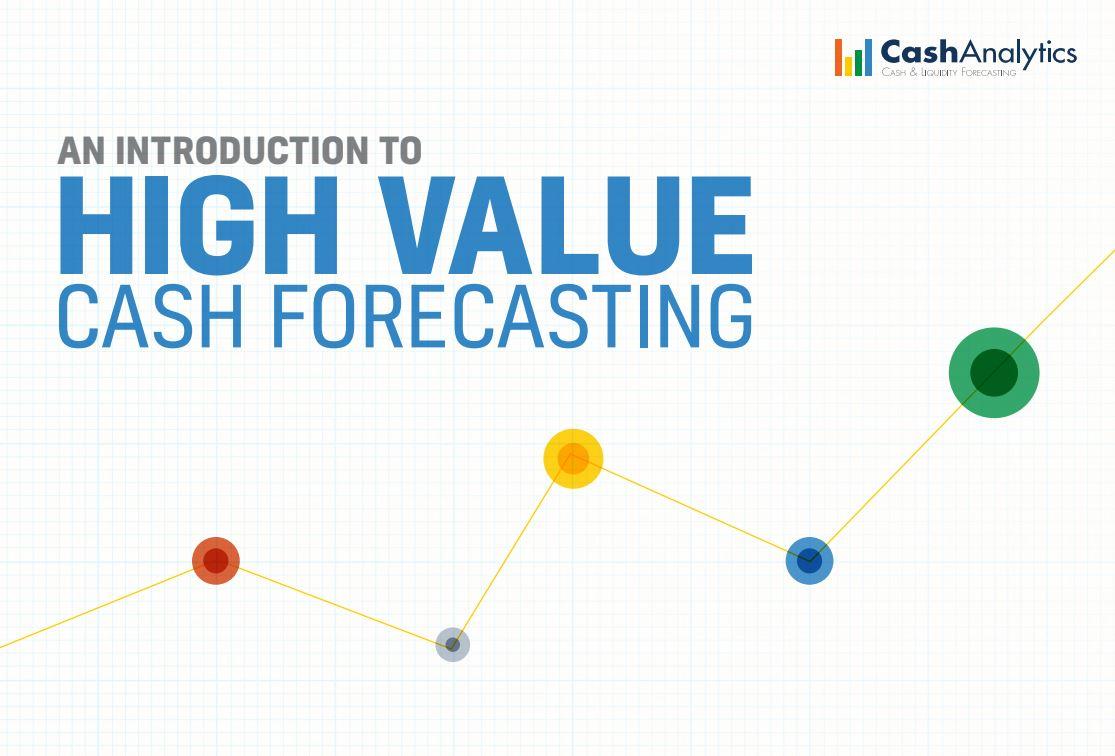 High Value Cash Forecasting