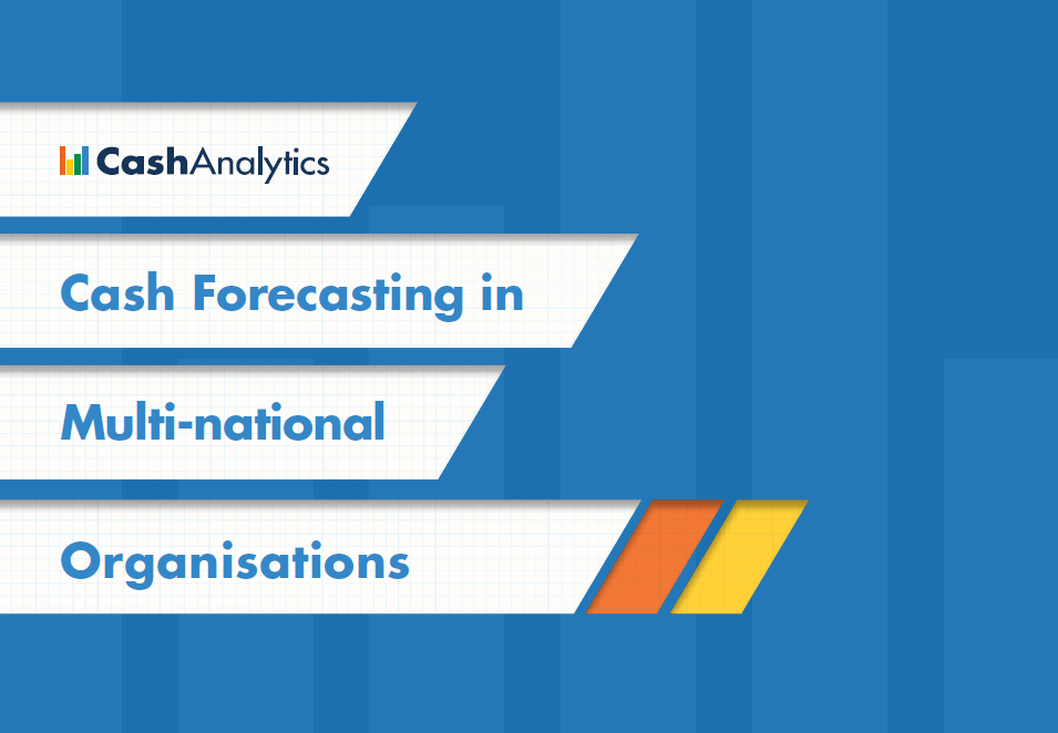 Cash Forecasting in Multinational Organisations